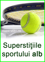 Superstitii in TENIS - superstitiile sportului alb